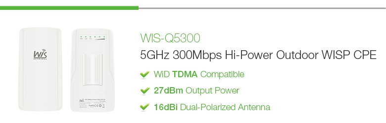 WIS-Q5300: 5GHz 300Mbps Hi-Power Outdoor Wireless WISP AP/CPE