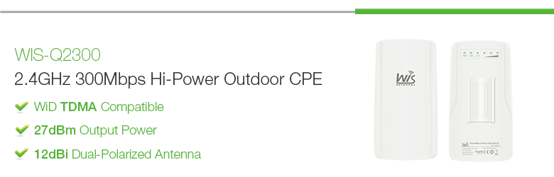 WIS-Q2300: 2.4GHz 300Mbps Hi-Power Outdoor Wireless WISP AP/CPE