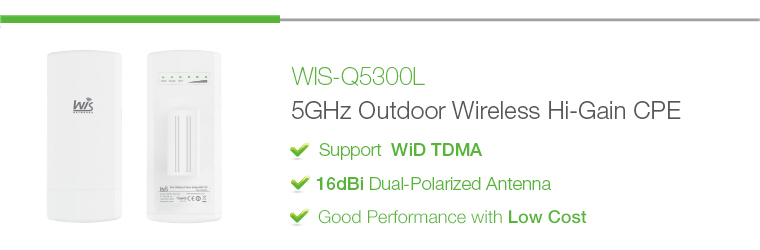 WIS-Q5300L: 5GHz 300Mbps Hi-Gain Outdoor Wireless WISP AP/CPE