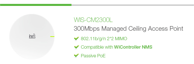 WIS-CM2300L: 2.4GHz 300Mbps Indoor Wireless Ceiling Access Point